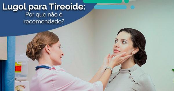 O uso de Lugol para Tireóide previne doenças tireoidianas?